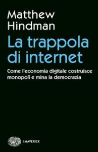 La trappola di internet: come l'economia digitale costruisce monopoli e mina la democrazia