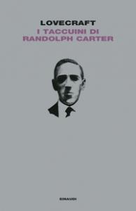 I taccuini di Randolph Carter/ Howard Phillips Lovecraft