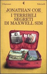 I terribili segreti di Maxwell Sim / Jonathan Coe ; traduzione di Delfina Vezzoli