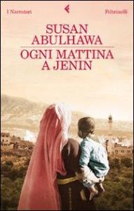 Ogni mattina a Jenin / Susan Abulhawa ; traduzione di Silvia Rota Sperti