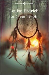 La casa tonda / Louise Erdrich ; traduzione di Vincenzo Mantovani