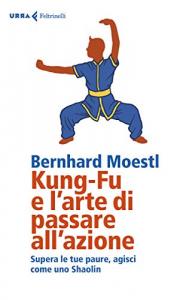 Kung-Fu e l'arte di passare all'azione
