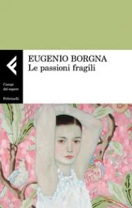 Le passioni fragili