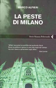 La peste di Milano / Marco Alfieri