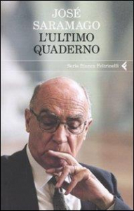 L'ultimo quaderno / José Saramago ; traduzione di Rita Desti