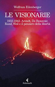 Le visionarie 1933-1943