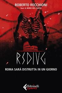 RSDIUG. Roma sarà distrutta in un giorno