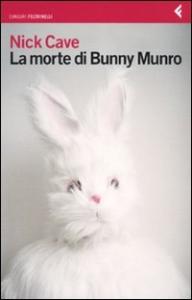 La morte di Bunny Munro / Nick Cave ; traduzione di Silvia Rota Sperti