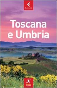 Toscana e Umbria / scritta e curata da Tim Jepson, Jonathan Buckely e Mark Ellingham ; con il contributo di Jeffrey Kennedy ; [traduzione di Daniela Cavazzuti ... et al.]