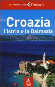 Croazia: l'Istria e la Dalmazia /