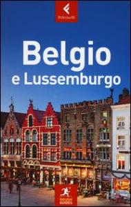 Belgio e Lussemburgo / quest'edizione è stata aggiornata da Martin Dunford, Phil Lee ed Emma Thomson ; [traduzione di Federica Tuzzi]