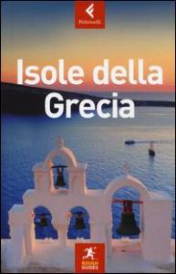 Isole della Grecia / scritta e curata da Nick Edwards ... [et al.]