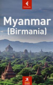 Myanmar (Birmania) / questa edizione è stata aggiornata da Stuart Butler, Tom Deas e Gavin Thomas