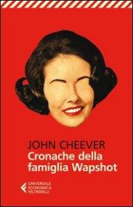 Cronache della famiglia Wapshot / John Cheever