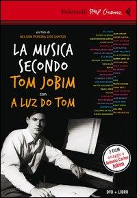 La musica secondo Tom Jobim ; con [il documentario/intervista] A luz do Tom / un film di Nelson Pereira Dos Santos