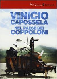 Vinicio Capossela nel paese dei coppoloni