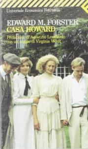 """Casa Howard """"solo connettere..."""" / Edward M. Forster ; prefazione di Agostino Lombardo ; con un saggio di Virginia Woolf"""