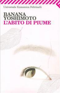 L' abito di piume / Banana Yoshimoto ; traduzione di Alessandro Giovanni Gerevini.