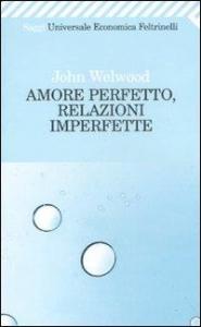 Amore perfetto, relazioni imperfette