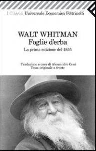 Foglie d'erba : la prima edizione del 1855 / Walt Whitman ; traduzione a cura di Alessandro Ceni