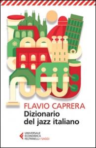 Dizionario del jazz italiano / Flavio Caprera