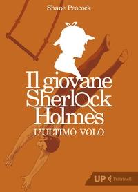 Il giovane Sherlock Holmes. L'ultimo volo