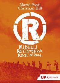 R, ribelli resistenza rock'n'roll