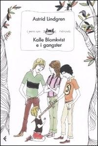 Kalle Blomkvist e i gangster / Astrid Lindgren ; traduzione di Fiorella Onesti