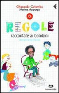 Le regole raccontate ai bambini / Gherardo Colombo, Marina Morpurgo ; illustrato da Ilaria Faccioli