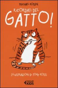 Ricordati del gatto! / Michael Rosen ; illustrazioni di Tony Ross
