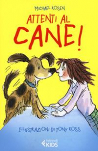 Attenti al cane! / Michael Rosen ; illustrazioni di Tony Ross