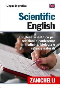 L'inglese scientifico per relazioni e conferenze in medicina, biologia e scienze naturali