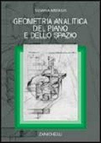 Geometria analitica del piano e dello spazio