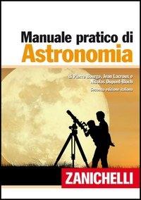 Manuale pratico di astronomia / di Pierre Bourge, Jean Lacroux e Nicolas Dupont-Bloch
