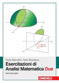 Esercitazioni di analisi matematica due / Paolo Marcellini, Carlo Sbordone. Seconda parte
