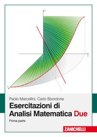 Esercitazioni di analisi matematica due / Paolo Marcellini, Carlo Sbordone. Prima parte