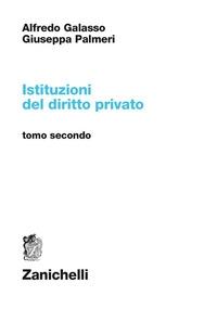 Istituzioni del diritto privato / Alfredo Galasso, Giuseppa Palmeri. Tomo 2