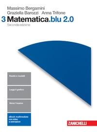 Matematica.blu 2.0 / Massimo Bergamini, Graziella Barozzi, Anna Trifone. 3