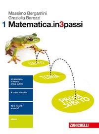 Matematica.in3passi / Massimo Bergamini, Graziella Barozzi. 1