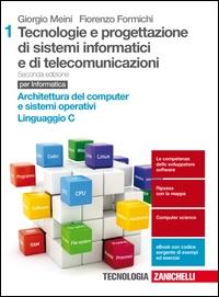 Tecnologia e progettazione di sistemi informatici e di telecomunicazioni. Vol. 1: Architetture del computer e sistemi operativi, linguaggio C