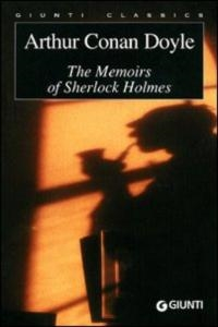 The memoirs of Sherlock Holmes / Arthur Conan Doyle ; edited with an introduction by Luciana Pirè