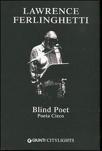 Blind poet : poeta cieco / Lawrence Ferlinghetti