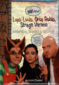 Lupo Lucio, Orco Rubio, Strega Varana