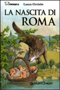La nascita di Roma / Laura Orvieto