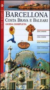 Barcellona : Costa Brava e Baleari : guida completa