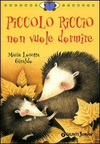 Piccolo Riccio non vuole dormire / Maria Loretta Giraldo