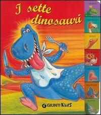 I sette dinosauri