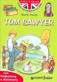 Tom Sawyer / Mark Twain ; [testi a cura di Margherita Giromini ; illustrazioni di Giulia Pianigiani]