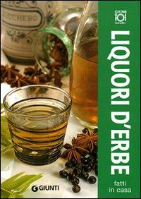 Liquori d'erbe fatti in casa