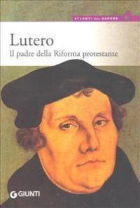 Lutero e la riforma protestante